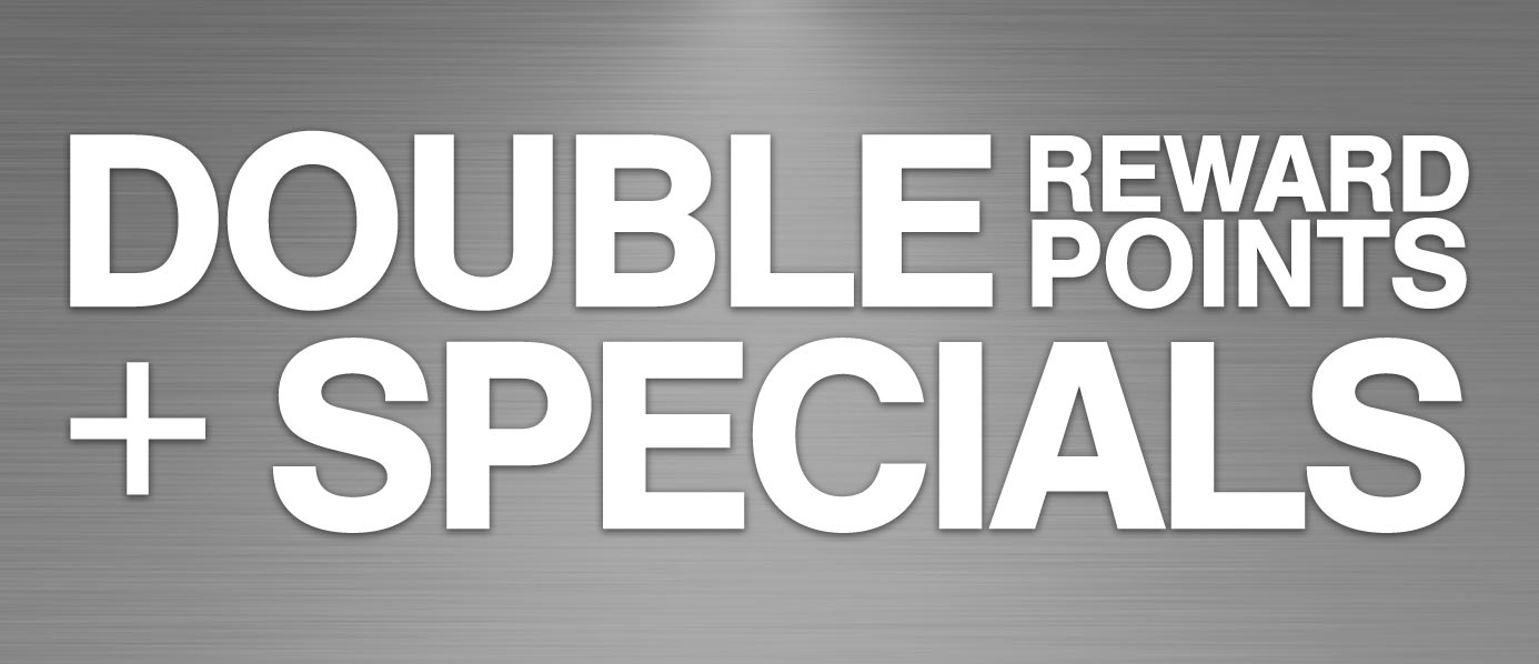 Double Reward Points + Specials
