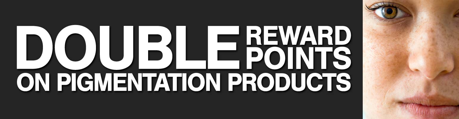 DOUBLE REWARD POINTS ON PIGMENTATION PRODUCTS