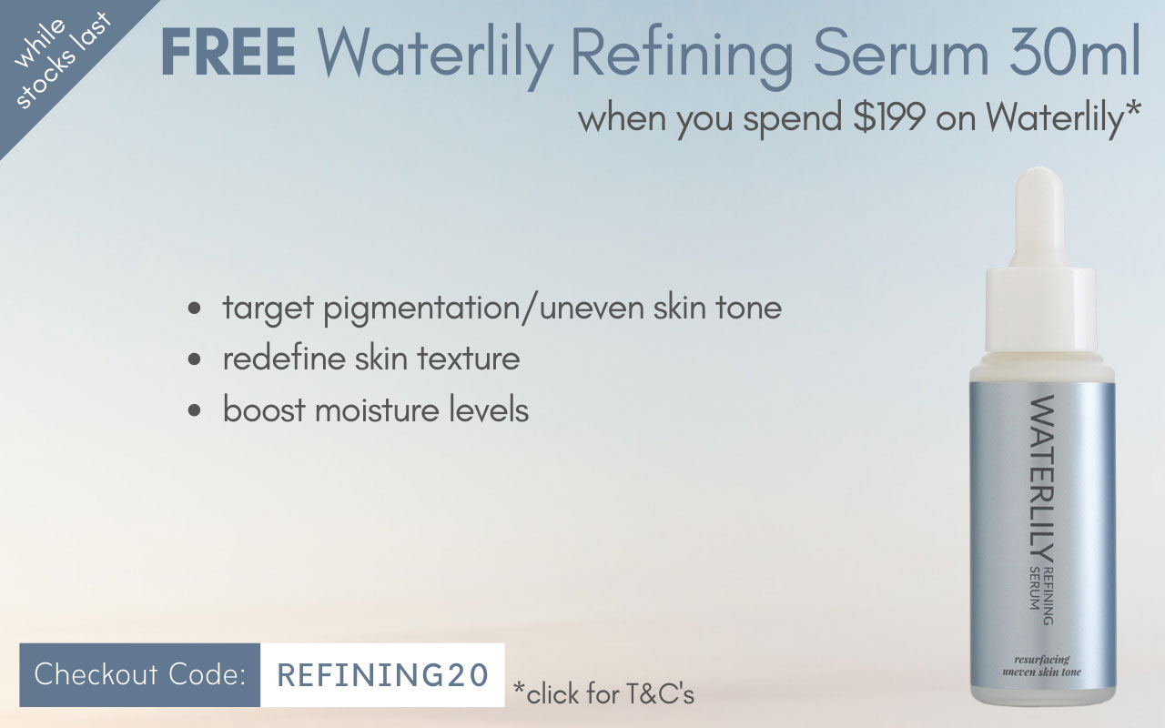 FREE Waterlily Refining Serum 30ml when you spend $199 on Waterlily products