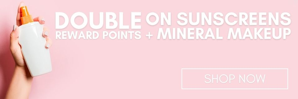 Double Reward Points on Sunscreens and Mineral Makeup